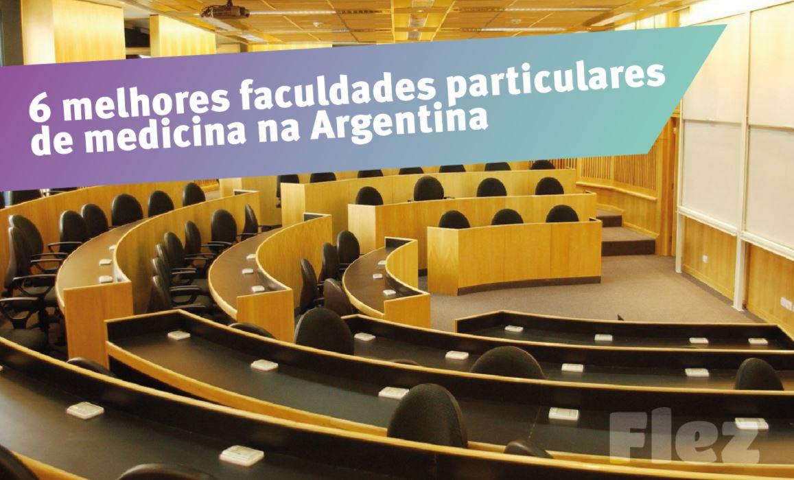 6 melhores faculdades particulares de medicina na Argentina