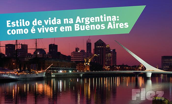 Estilo de vida na Argentina: como é viver em Buenos Aires