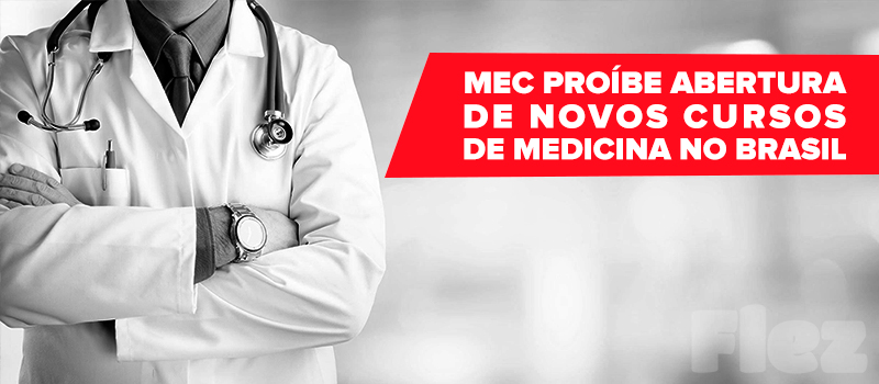 MEC proíbe a abertura de novos cursos de medicina no Brasil