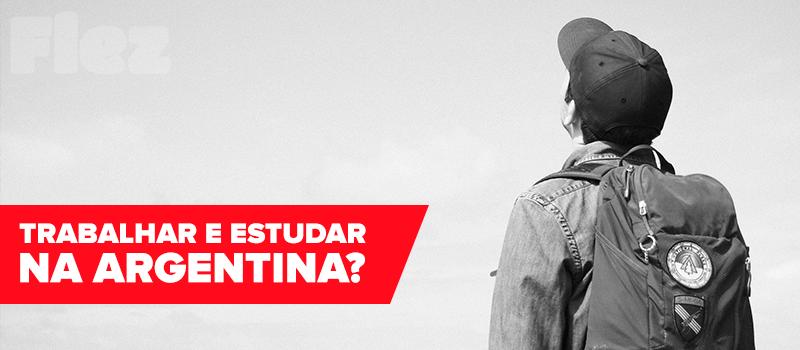 É possível trabalhar e estudar na Argentina?