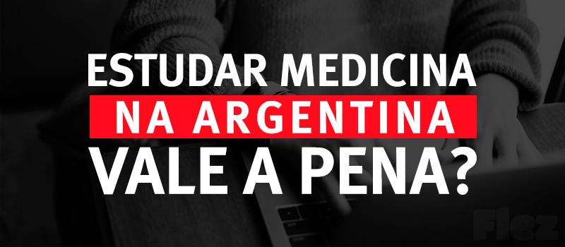 ESTUDAR MEDICINA NA ARGENTINA VALE A PENA?